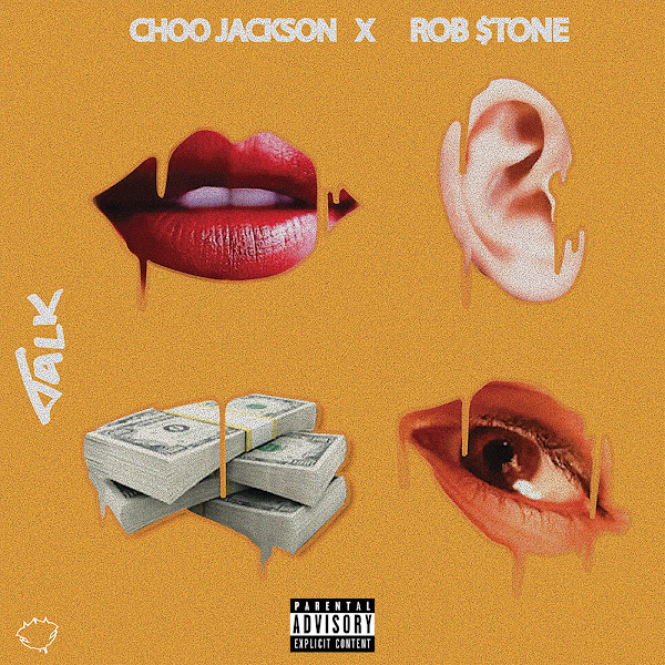 Choo Jackson - Talk (feat. Rob $tone) - Single Cover