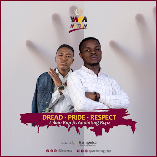 [Music] Lekan Rap Ft Anoiting Rapz - Dread pride respect