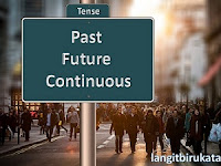 3 Sisi Past Future Continuous Tense yang Perlu Diketahui