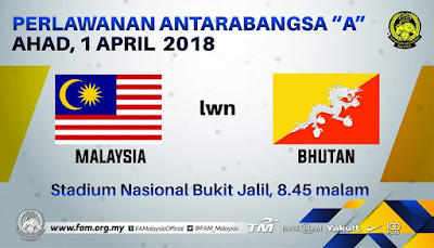 Live Streaming Malaysia vs Bhutan Friendly Match 1 April 2018