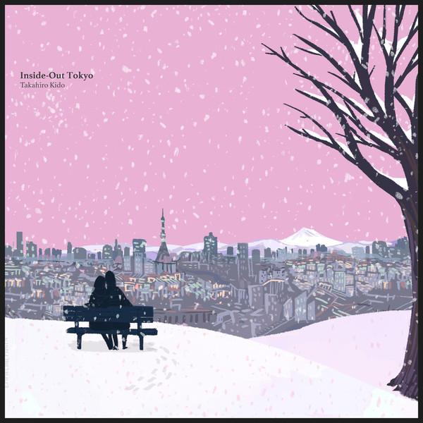 [Album] Takahiro Kido - Inside-Out Tokyo (2016.03.17/RAR/MP3)