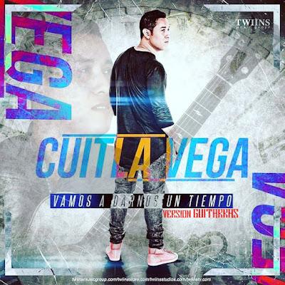 Cuitla Vega – Vamos A Dar Un Tiempo (Con Guitarras y Tuba) (Single)