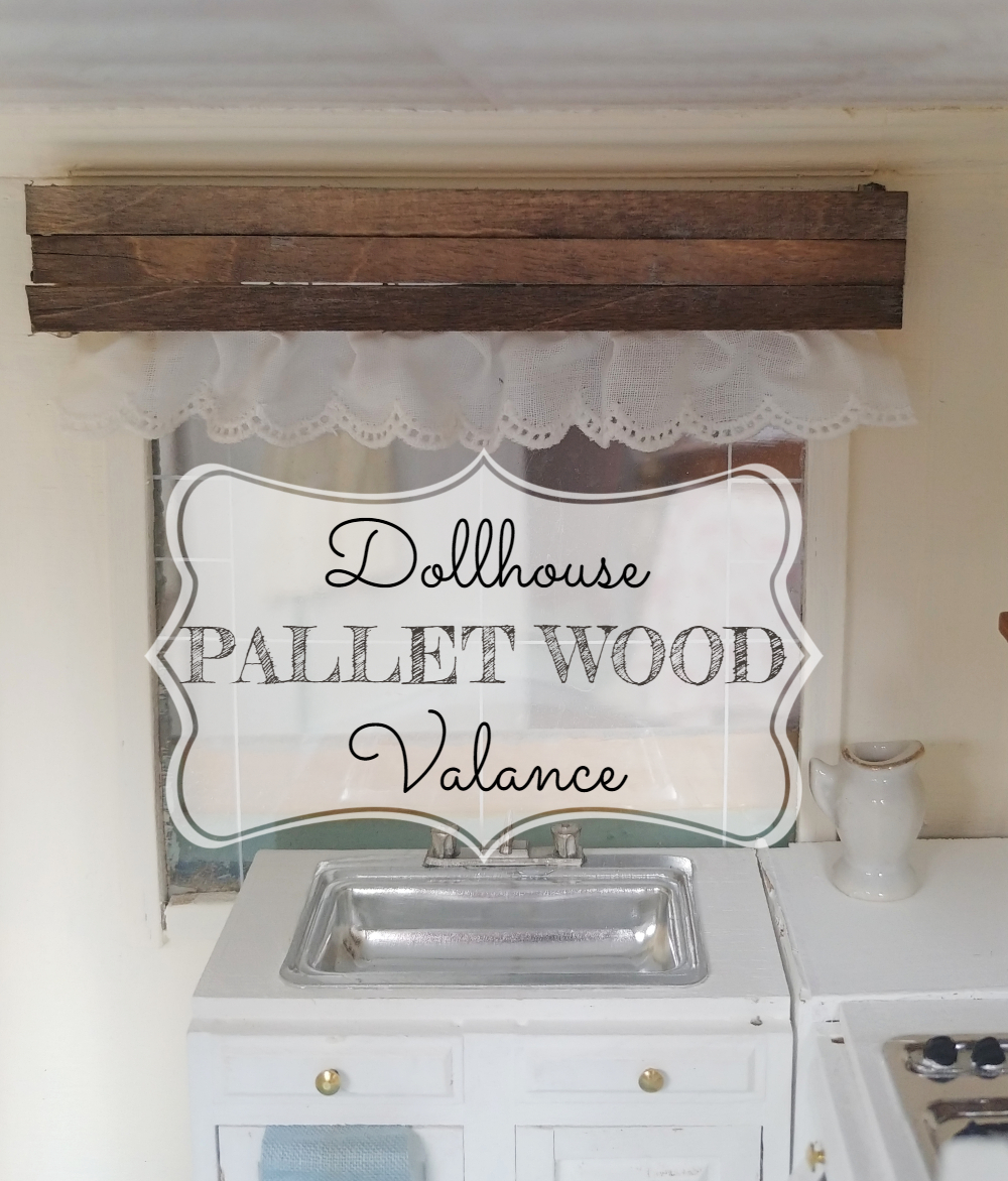 Dollhouse Pallet Wood Window Valance