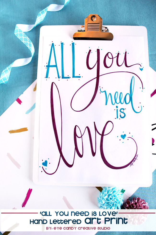 hand lettered art print, all you need is love, valentines, wedding decor
