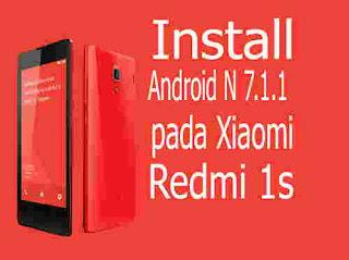 Custom ROM Android Nougat 7.1.1 untuk Xiaomi Redmi 1s