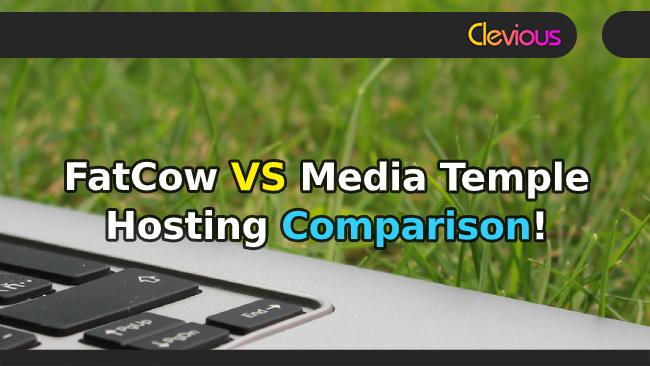 Fatcow VS Media Temple Hosting Comparison - Clevious