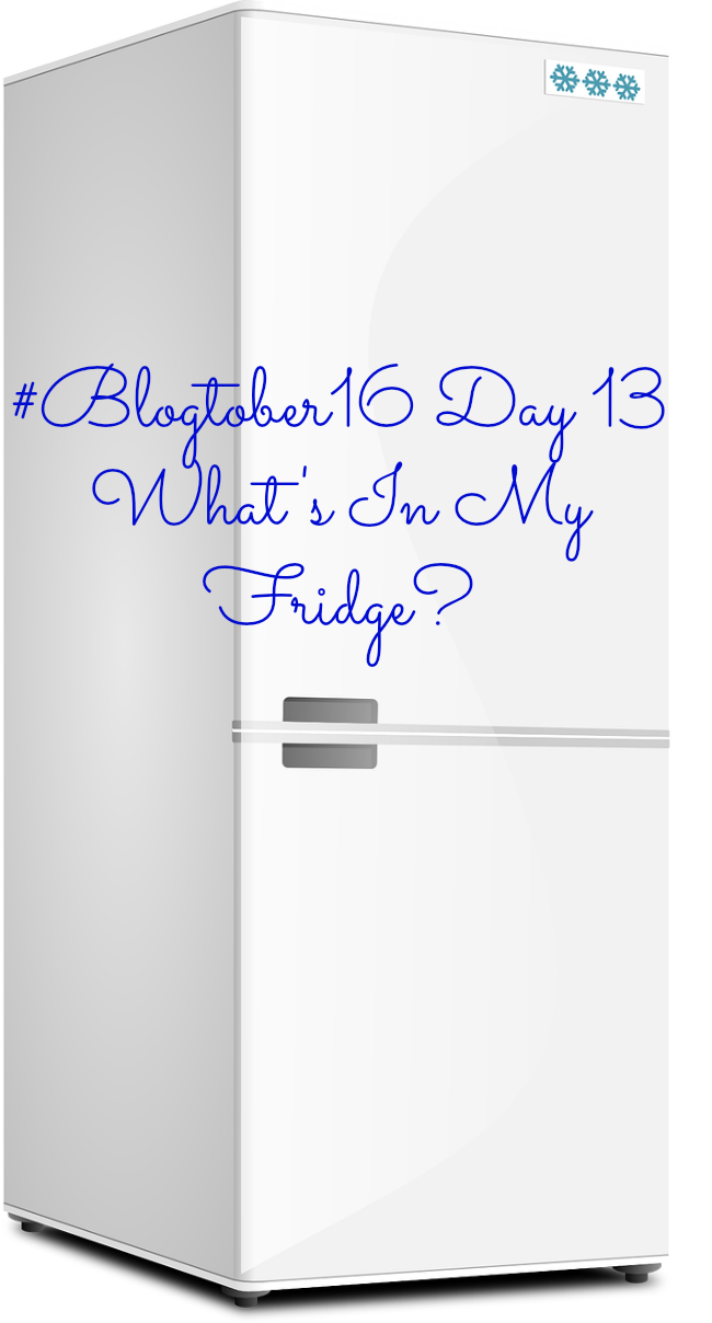 #Blogtober16-Day-13-Whats-in-My-Fridge-text-on-image-of-fridge