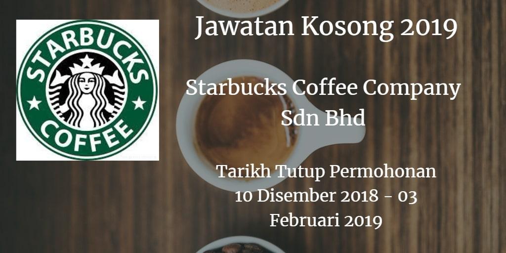 Jawatan Kosong Starbucks Coffee Company Sdn Bhd 10 Disember 2018 - 03 February 2019