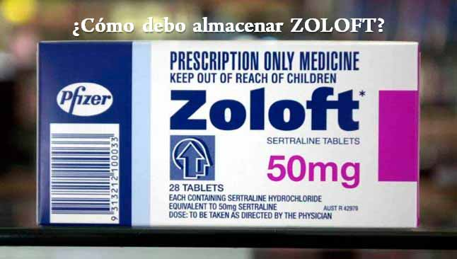 ¿Cómo debo almacenar ZOLOFT?