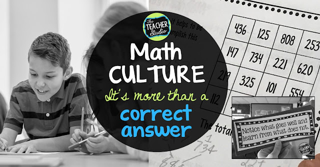 math instruction, math culture, teaching students that math is about the process not the right answer