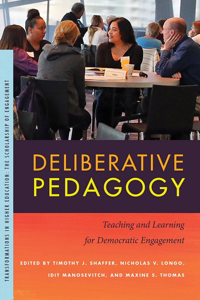 Deliberative Pedagogy: Teaching and Learning for Democratic Enagement