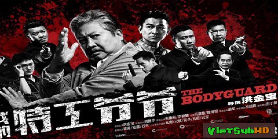Phim Lão Vệ Sĩ VietSub + TM HD | The Bodyguard 2016