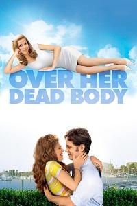 Watch Over Her Dead Body Online Free in HD