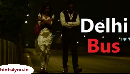 "Today, we will discuss about trailer of ""Delhi Bus"" movie which story is based on real painful story. A story based on ""Nirbhaya Gang Rape Case"". So ,without any delay ,let's start.."