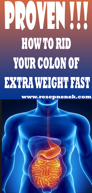 HOW TO RID YOUR COLON OF EXTRA WEIGHT FAST