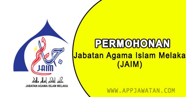 Jawatan Kosong di Jabatan Agama Islam Melaka (JAIM)