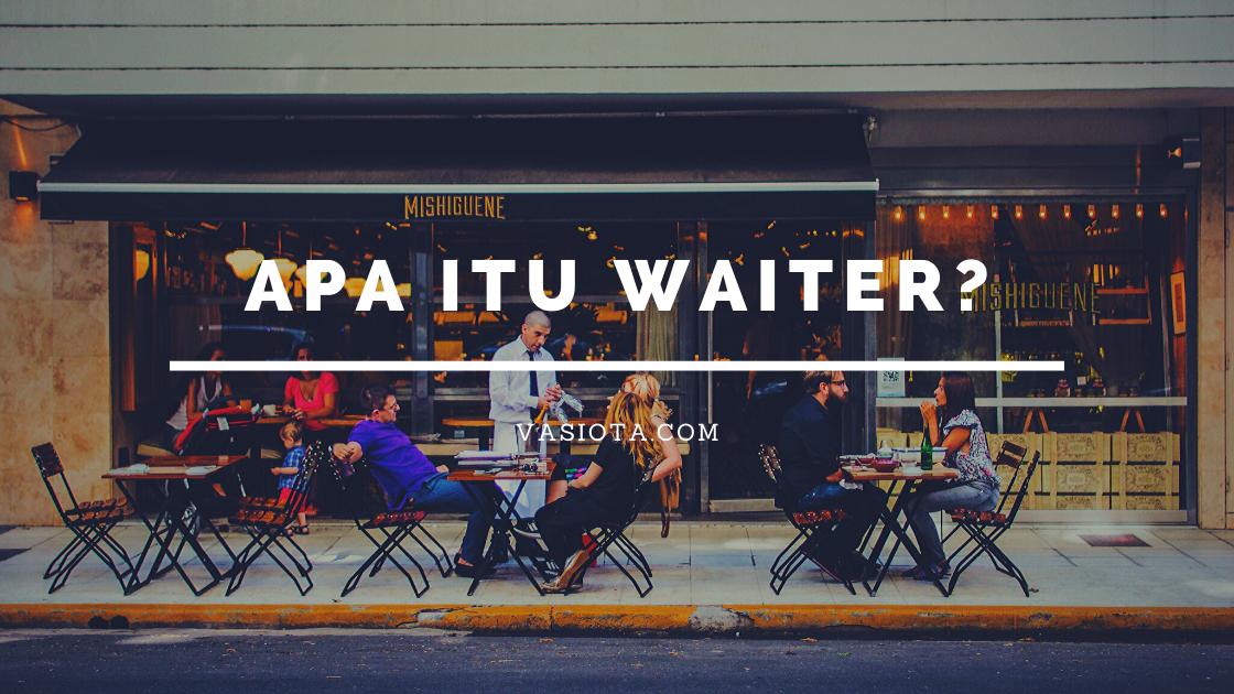 Waiters Adalah