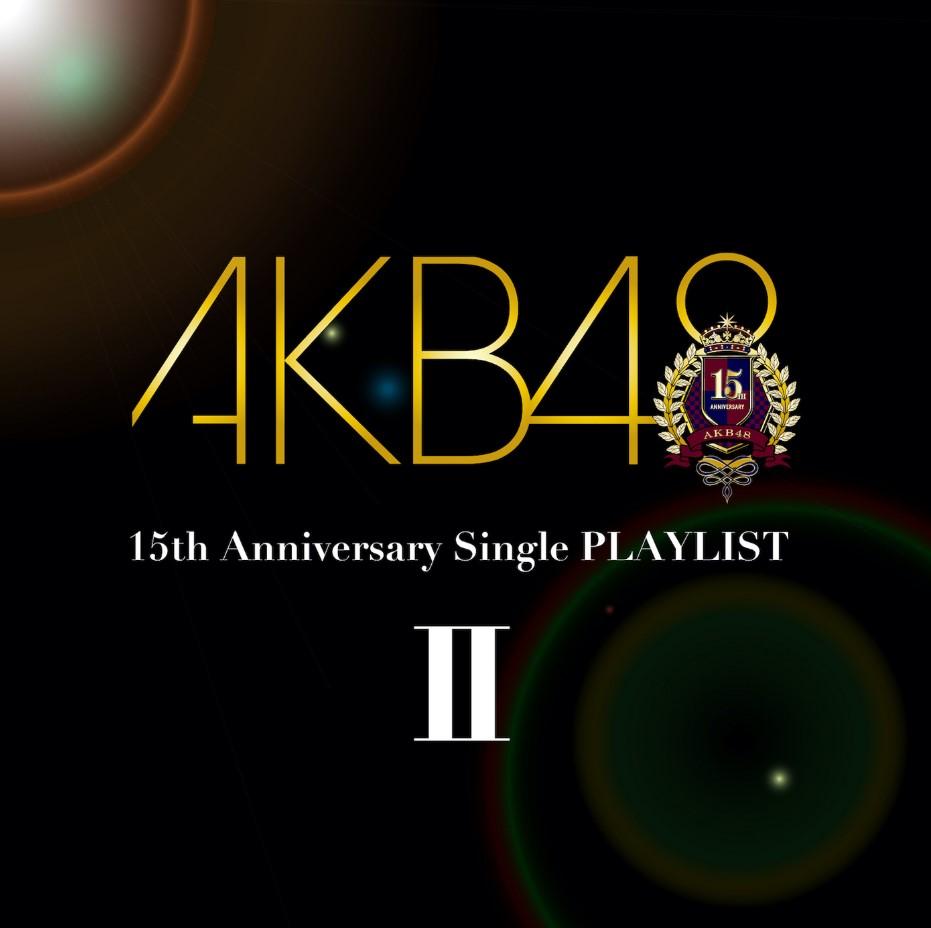 AKB48 15th Anniversary Single PLAYLIST II [2020.12.09+MP3+RAR]