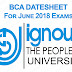 IGNOU BCA Datesheet For June 2018 Term End Exams (For All Semesters) [UPDATED]