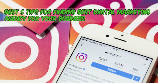 Best 5 Tips For Finding Best Digital Marketing Agency For Your Business