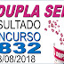 Resultado da Dupla Sena concurso 1832 (28/08/2018) ACUMULOU!!!