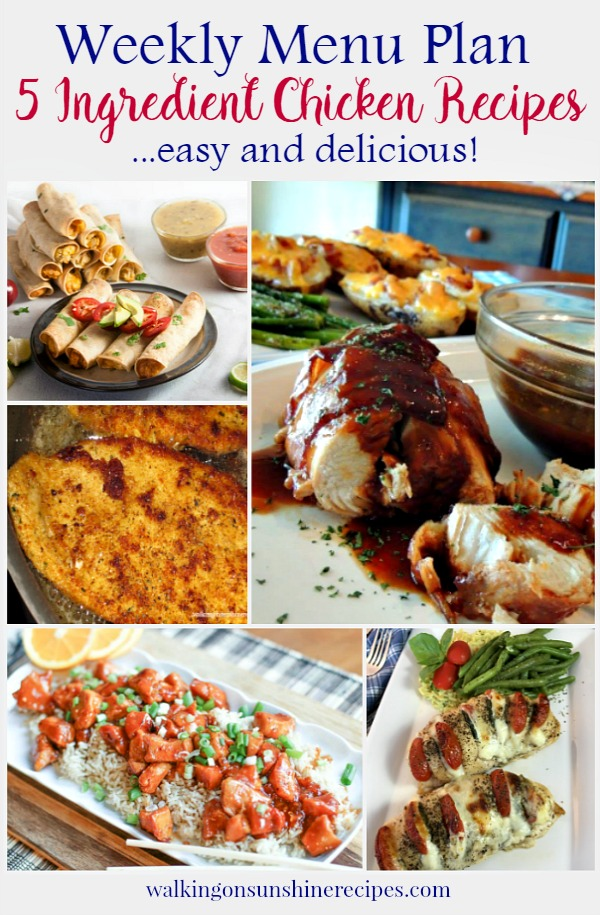 5 Ingredient Chicken Recipes - Weekly Menu Plan - Walking on Sunshine Recipes