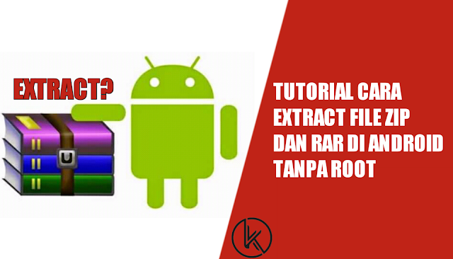 Tutorial Cara Extract File Zip Dan Rar Di Android