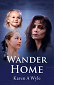 Wander Home by Karen A. Wyle book cover