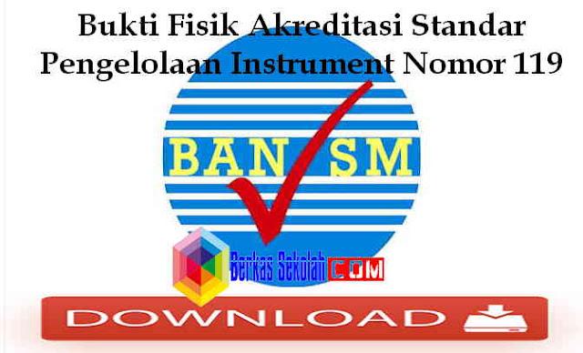 Download Bukti Fisik Akreditasi Standar Pengelolaan Instrument Nomor 119