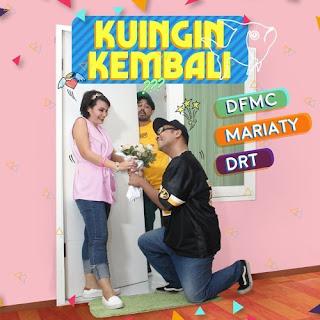 Dfmc, Mariaty & DRT - Kuingin Kembali Mp3