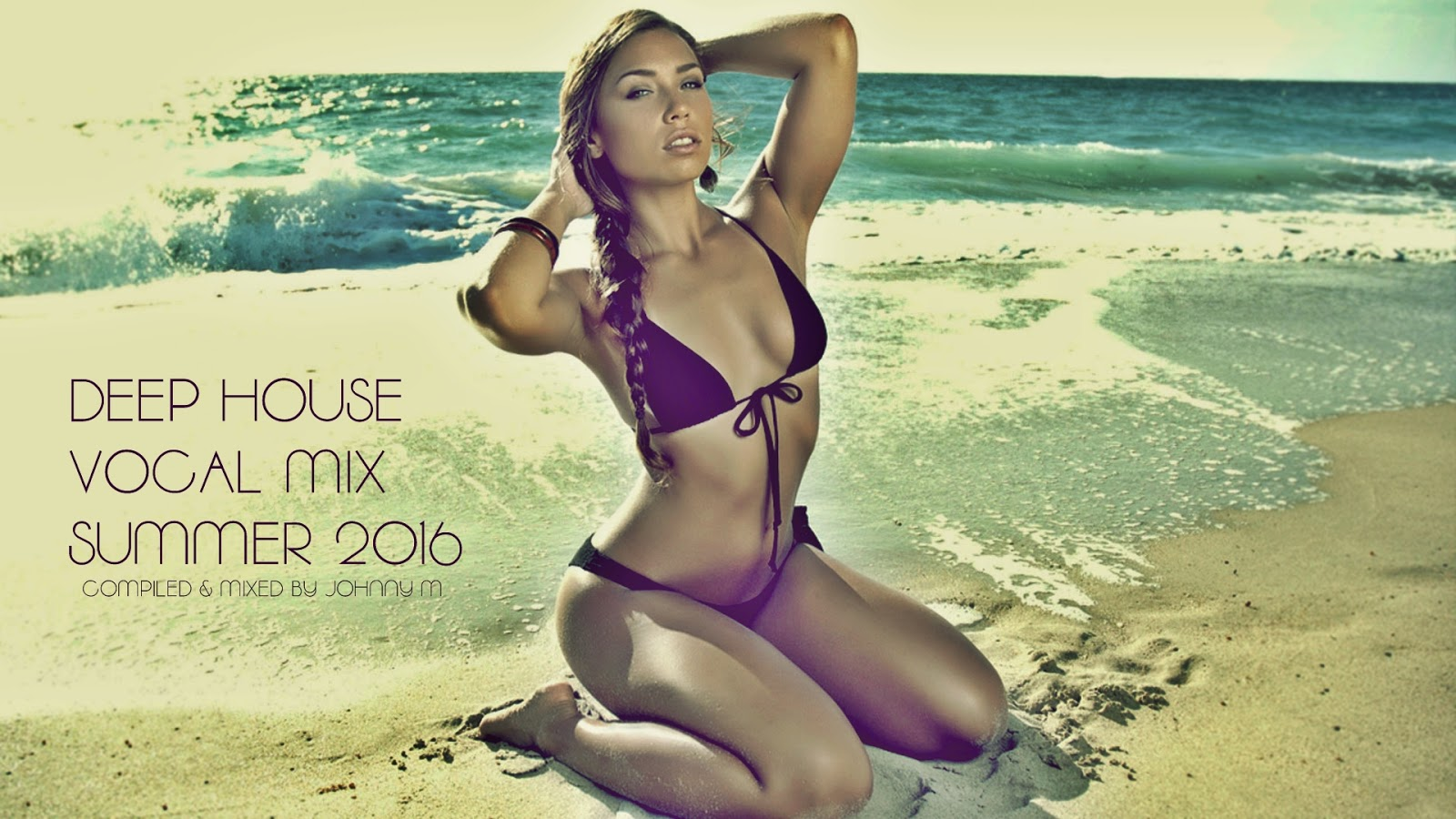 Deep house vocal mix summer 2016 johnny m in the mix for Classic deep house mix