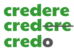 credere -> cred- -> credo : CREDERE conjugated in the 1st person singular present tense by ab for viaoptimae.com