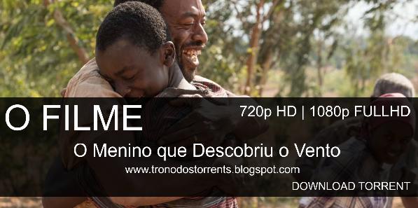 [ Torrent Filme ] O Menino que Descobriu o Vento– 720p   1080p Dual Áudio 5.1
