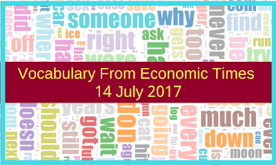 Vocabulary From Economic Times: 14 July 2017