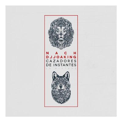 Nach & DJ Joaking - Cazadores De Instantes (Mixtape) [2016]