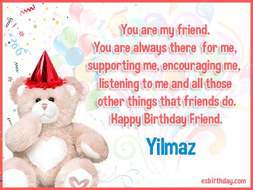 Yilmaz Happy birthday friends always