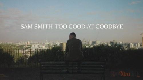 Arti Lirik Too Good at Goodbyes Sam Smith Terjemahan