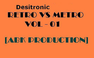 Desitronic-Vol.01-Abk-Production-RETRO-VS-METRO