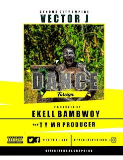 Music: Vector J Dance foreign