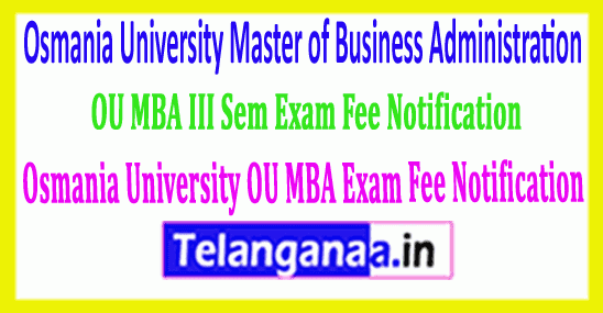 Osmania University (OU) MBA III Sem Examination Fee Notification