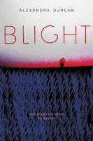 Blight, by Alexandra Duncan book cover and review