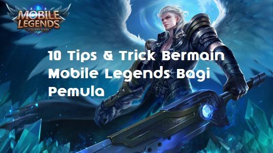 10 Tips Main Mobile Legends Bagi Pemula Agar Jadi Pro Player 2