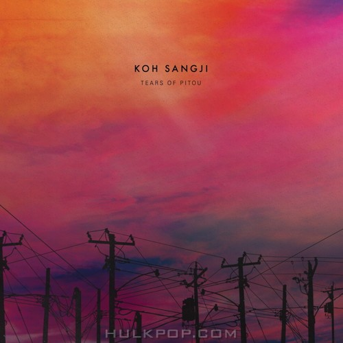 Koh Sangji – Tears of Pitou