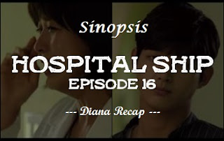 Sinopsis Hospital Ship Episode 16