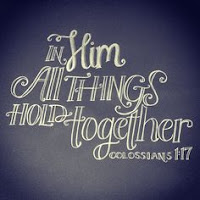 He is before all things, and in Him all things hold together