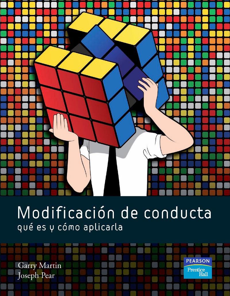 Modificación de conducta qué es y cómo aplicarla, 8va Edición – Garry Martin y Joseph Pear