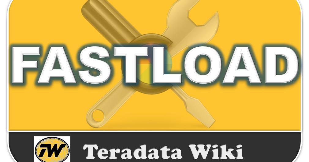 Teradata Wiki: FAST LOAD