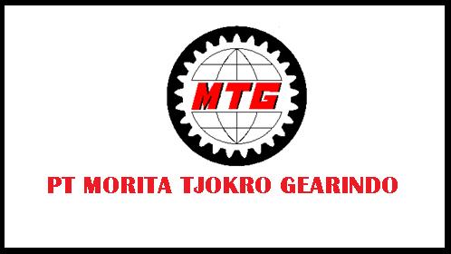 Info Loker Terbaru Bulan ini PT Morita Tjokro Gearindo Pulogadung