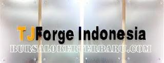 Informasi Lowongan Kerja Terbaru di PT TJForge Indonesia - Operator Produksi