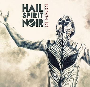 "Hail Spirit Noir ""Oi Magoi"""